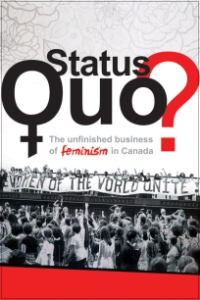 Status_Quo__The_Unfinished_Business_of_Feminism_in_Canada